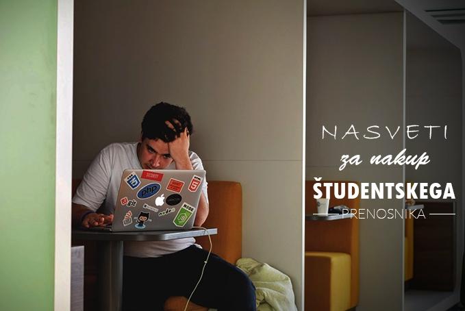 Nasveti za nakup študentskega prenosnika