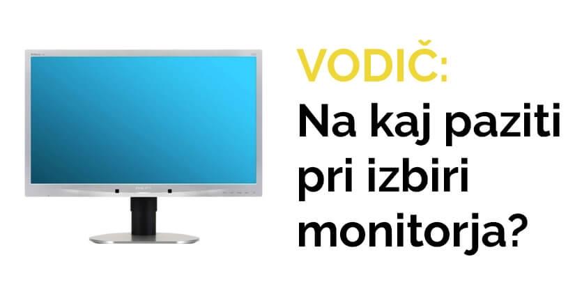 Na kaj paziti pri izbiri monitorja